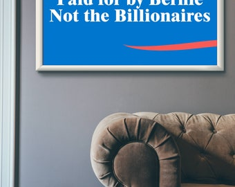 Paid for by Bernie, Not the Billionaires - Poster