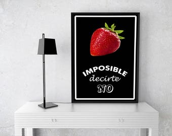"""Impossible to tell you NO""""lámina decorative wall, red strawberry, fruit, original design, food illustration, advertising poster, love phrase, gift art"""