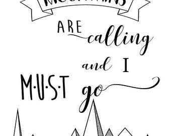 The mountains are calling and I must go! - adventure typography quote - digital download