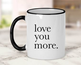 Love you more Mug // Love Mug // Wedding