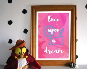 Once Upon a Dream Art Print - Sleeping Beauty Quote Print - Disney Art Print - Disney Inspired