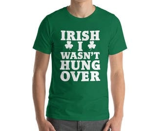 Irish I Wasn't Drunk Hung Over funny St Patricks day tshirt,st patricks day tops,irish tshirt,st patricks day clothing,drinking tshirt,irish
