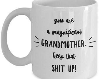 Funny Grandmother Mug - Gift For Grandmothers - Grandma Nonna Birthday Valentine - Keep That Shit Up - Coffee Tea 11oz 15oz