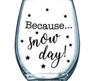 Because... Snow Day! - funny gift for a teacher, snow bunny, skiier, hiker, mountain house gift, apres ski, firepit, cabin