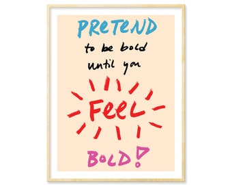 Motivational Print, Hand Lettered Print, Self Esteem, Inspirational Print, Typographic Print, Hand Lettering, Quote Poster, Be Bold, Happy