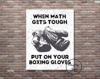 Math Quotes, Motivational Quotes, When Math Gets Tough, School Posters, 8 x 10, 11 x 14, DIGITAL, YOU PRINT Math Classroom Art