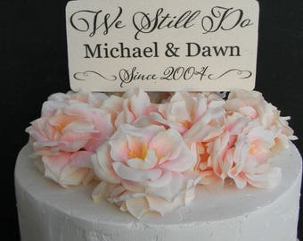 We Still Do Cake Topper Banner Wood Cake Topper Rustic Country Shabby Chic Vow Renewal Anniversary Cake Topper