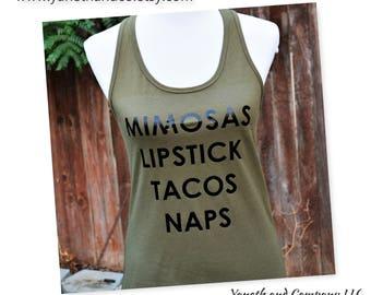 Mimosas Lipstick Tacos Naps tank top,Olive green tank top,Military Green racerback,Mimosas Lipstick Tacos Naps military green tank top