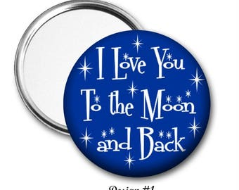 Love You To The Moon And Back Pocket Mirror - 3 designs