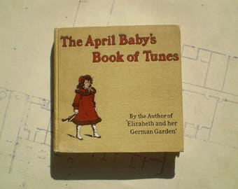 The April Baby's Book of Tunes - 1901 - by Elizabeth von Arnim - Illustrated by Kate Greenaway - Antique Children's Book