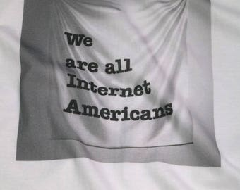 We Are All Internet Americans critique shirt (prototype discount)