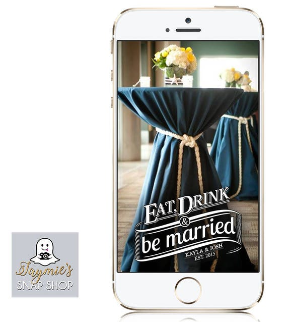 Eat Drink & Be Married Snap Chat Filter - Personalize!