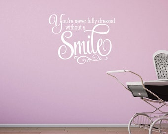 You're Never Fully Dressed Without A Smile - Vinyl Art Wall Decal Quote, Smile Vinyl Wall Decal, Smile Decor, Smile Quote, Smile, 20x15.75