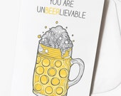Funny Beer Pun Birthday Card You are Unbelievable | Alcohol | Party