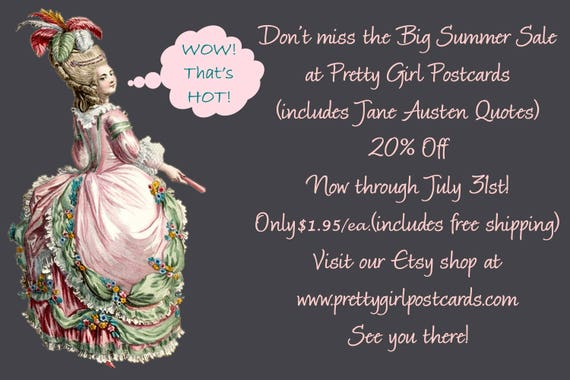Big Summer Sale at Pretty Girl Postcards! Limited Time Only! Each Pretty Girl Postcard & Jane Austen Quotes Postcards Only 1.95 each