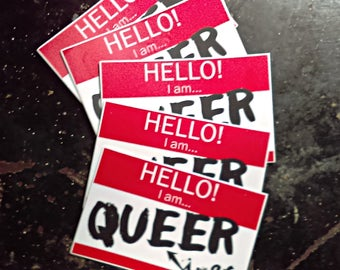 Hello! I am... QUEER af! - 5 Stickers per Order!