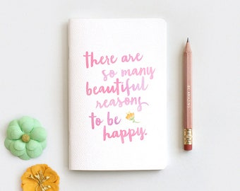 Stocking Stuffer Midori Travelers Notebook & Pencil - There are So Many Beautiful Reasons to Be Happy, Watercolor Style