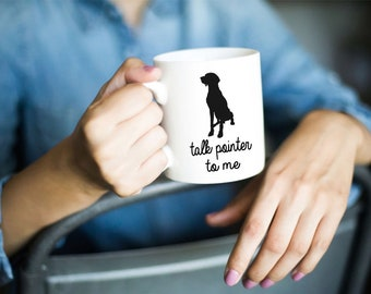 German Shorthaired Pointer Dog Mug Funny Pet Gift Personalized with Dog Pet Name Custom Dog Mom or Dad Mug Talk Pointer to Me Coffee Cup