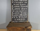 Def Leppard quote from Love BItes - Hand Painted Rustic Wooden Sign on Wood