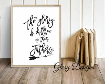Father's Day Printable, Bible Verse, Scripture art, Proverbs 17:6, The glory of children is their fathers, Scripture printable, Gift for Dad