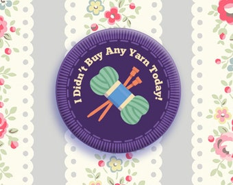 """1 Inch Button - Troop Squee Merit Badge: """"I Didn't Buy Any yarn Today"""""""