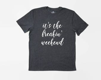 It's The Freakin Weekend, 90s R and B, R Kelly, Girls Weekend, Tumblr Shirts, Tumblr T-Shirt, Funny, Summer T-Shirt, Summer Top, Vacation