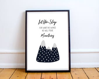 Digital Nursery Print | A4 | Let Him Sleep For When He Wakes He Will Move Mountains | Black and White | Printable