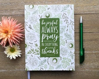Prayer Journal, 1 Thessalonians 5:16-18 // Be Joyful Always, Pray Continually // Hard Cover Journal, Prayer Notebook // Christian Gift Idea