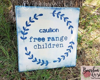 Custom Rustic Style Aged Sign - Caution Free Range Children - Funny Gift - Choose your Colors