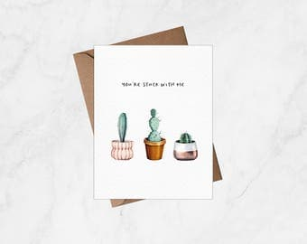 You're Stuck With Me - Greeting Card, Love Card, Anniversary Card, Cactus Card