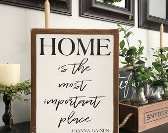 Home is the most important place Joanna Gaines | wood sign | wall decor | farmhouse decor | rustic decor | fixer upper