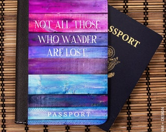 Passport Cover, Passport Holder, Passport Case,Travel Gift - Not All Those Who Wander Are Lost -Travel Wallet,travel quote, Luggage, Travel