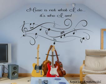 Music is Not What I Do...it's Who I Am X-Lg. Size Music Wall Decal