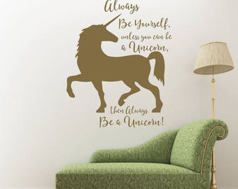 Always Be Yourself Unless You Can Be a Unicorn Wall Decal / Unicorn Quote Wall Decal / Unicorn Decal / Unicorn Decor for Girl Bedroom