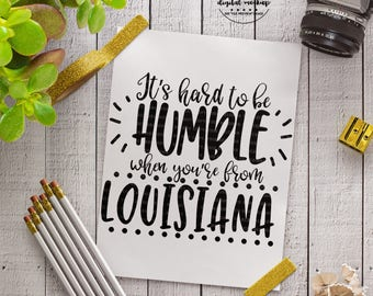 Louisiana svg, Louisiana Shirt svg, Louisiana Love svg, Home State svg, Humble svg, Cut Files for Silhouette for Cricut