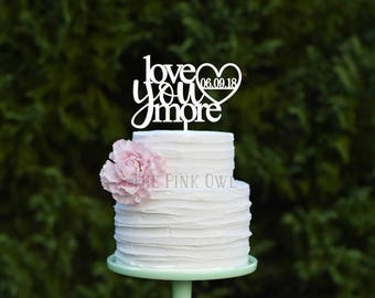 Love You More Wedding Cake Topper with Wedding Date Personalized Cake Topper
