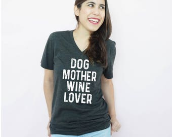 Dog Mother Wine Lover, Dog Mom Shirt, Dog Lover Shirt, Dog Lover, Dog Owner, Christmas Gift, Rescued Dog Mom, Fur Mama, Dog Mother