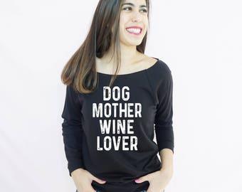Dog Mother Wine Lover, Funny Shirt, Dog Mama, Dog Lover, Proud Dog Mom, Fur Baby, Pet Owner, Dog Mom, Dog Mom gift
