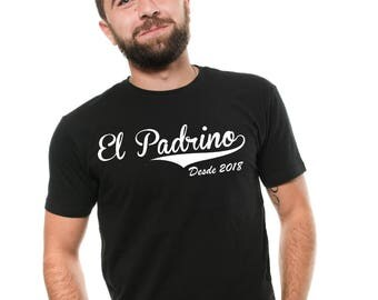 El Padrino Desde 2018 T-Shirt Godfather Baptism Ceremony Family Gift Tee Shirt
