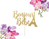 Bonjour Bebe Cake Topper - Paris Themed Baby Shower - French Baby Shower - French Cake Topper - Paris Cake Topper - Eiffel Tower Cake Topper