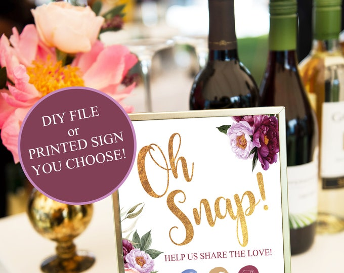 Oh Snap Wedding Sign // Burgundy // Hashtag Sign //Bridal Shower // Baby Shower // Gold // Printed or Digital // FLORENCE COLLECTION