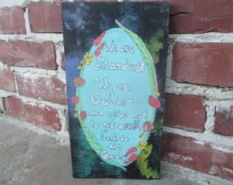 Joni Mitchell quote lyric art, joni mitchell inspired painting, wild flowers, stardust, garden, galaxy, folk art, painting on wood, gift