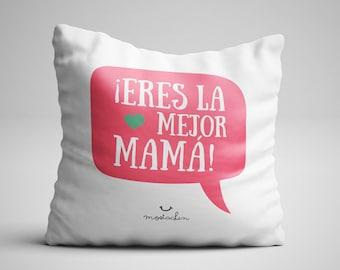 Cojín ¡Eres la mejor Mamá!