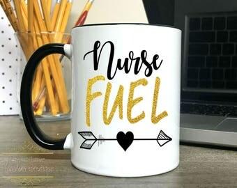 Nurse Mug - Nurse Fuel Coffee Mug - Dishwasher Safe - Microwave Safe - Nurse Gift - Graduation Gift - Nurse Cup - Gift for Nurse