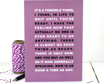 Hugh Laurie Quote Card; There Is Only Now Quote; Inspirational Quote Card; Friendship Card; Card For Friend; GC465