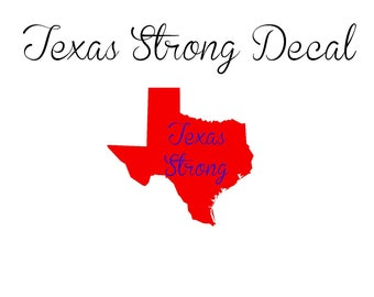 TEXAS STRONG Decal~50% of Proceeds Goes Towards Disaster Relief~Hurricane Harvey~Vinyl Decals