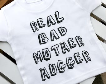 Funny Toddler Shirt, Funny Baby Shirt, Funny Kids TShirt, Funny Toddler Clothes, Baby Boy Clothes, Baby Girl Clothes, Real Bad Mother Hugger