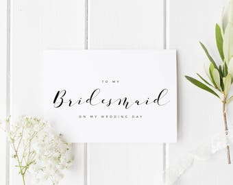 To My Bridesmaid Card, Bridesmaid Thank You Card, To My Bridesmaid On My Wedding Day Card, To My Best Friend Card, Maid of Honour Card