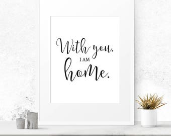 With you I am home sign, Family sign, Home decor, Wedding gift, Farmhouse sign, Printable art, Quote printable, New home, Gallery wall art