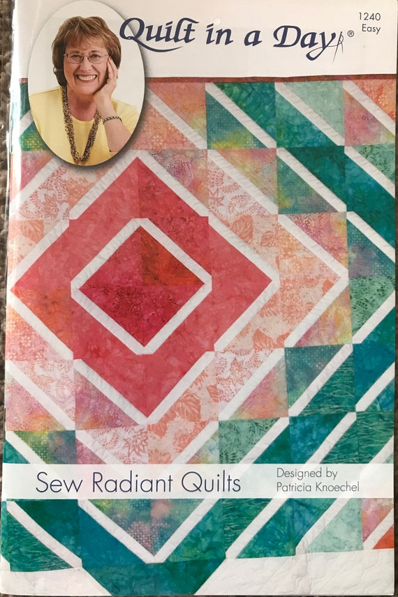 Sew Radiant Quilts Pattern Eleanor Burns Sue Bouchard : sue bouchard quilt in a day - Adamdwight.com